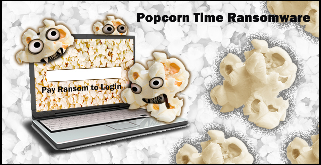 Popcorn Time Ransomware – Another Terrifying Threat